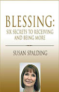 Blessing: Six Secrets to Receiving and Being More Front Cover